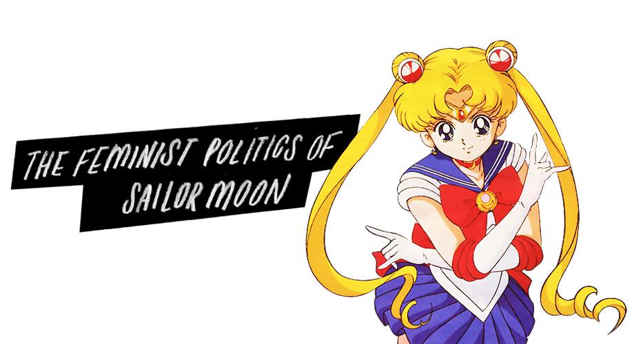 The Feminist Politics of Sailor MoonBy: Raisa Bhuiyan
